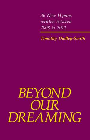 Dudley-Smith, Timothy: Beyond our Dreaming