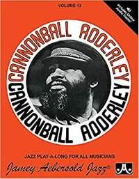 Aebersold, Jamey: Volume 13 Cannonball Adderley
