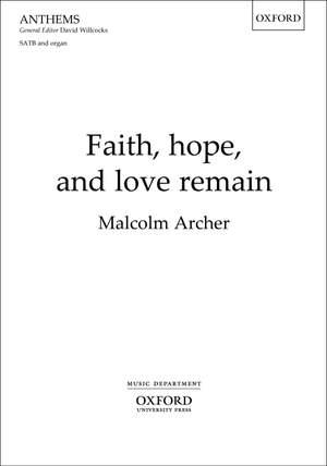 Archer, Malcolm: Faith, hope, and love remain
