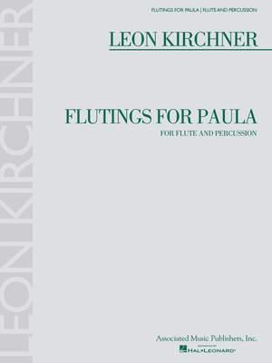 Leon Kirchner: Leon Kirchner - Flutings for Paula