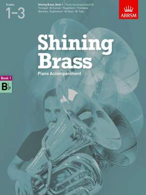 ABRSM Shining Brass Book 1 - B Flat Piano Accompaniments (Grades 1-3)
