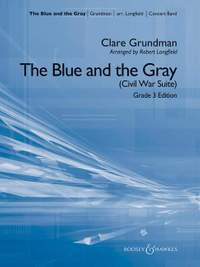 Grundman, C: The Blue and the Gray (Civil War Suite)