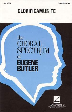 Eugene Butler: Glorificamus Te