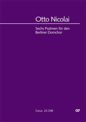 Nicolai: 6 Psalms for the Berliner Domchor