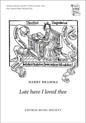 Bramma, Harry: Late have I loved thee