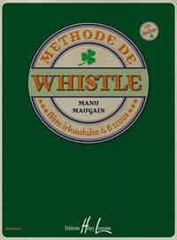 Manu Maugain: Methode de Whistle (with CD/tin whistle)