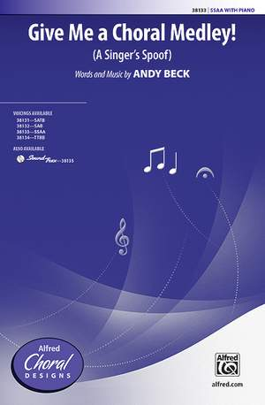 Andy Beck: Give Me a Choral Medley! SSAA