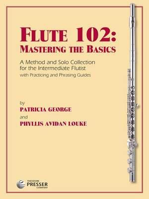 Phyllis Avidan Louke: Flute 102: Mastering The Basics