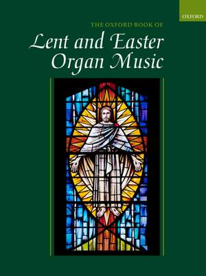Gower, Robert: The Oxford Book of Lent and Easter Organ Music