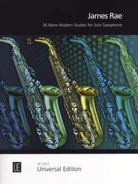 Rae, James: 36 More Modern Studies for Solo Saxophone