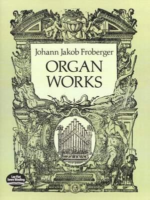 Johann Jakob Froberger: Organ Works