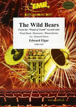 """Elgar, Edward: The Wild Bears from the """"Wand of Youth""""  (2nd Suite)"""