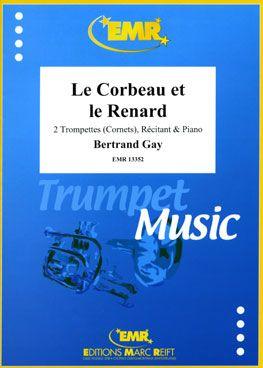 Gay, Bertrand: Le Corbeau et le Renard