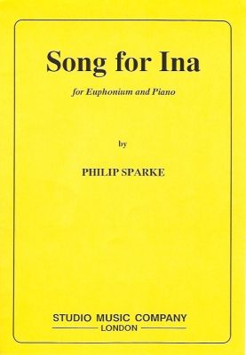 Phillip Sparke: Song for Ina for Euphonium and Piano (treble/bass clefs with piano)