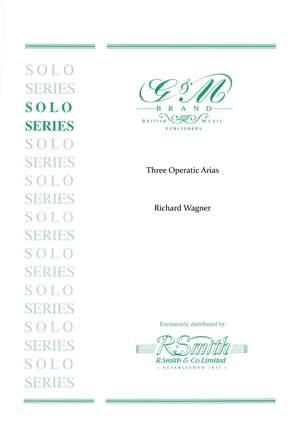 Wagner: Three Operatic Arias