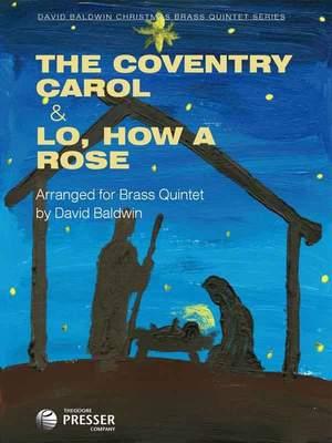 Praetorius, M: The Coventry Carol & Lo, How a Rose