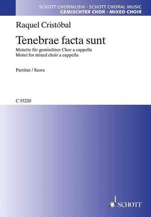 Cristóbal, R: Tenebrae factae sunt