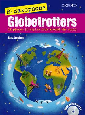 Stephen, Ros: Saxophone Globetrotters, B flat edition + CD