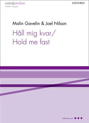 Gavelin, Malin: Hall mig kvar/Hold me fast