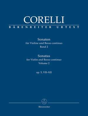 Corelli, Arcangelo: Sonatas for Violin and Basso continuo op. 5, VII-XII