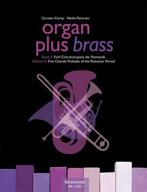 Organ plus Brass, Volume II: Five Chorale Preludes of the Romantic Period