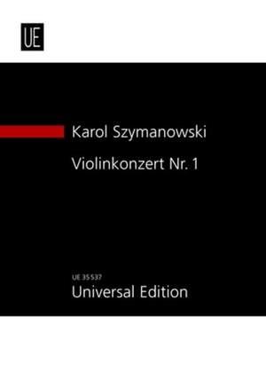 Szymanowski, K: Concerto No. 1 op. 35