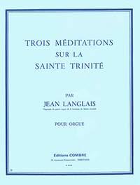 Langlais: 3 Méditations sur la Sainte Trinité