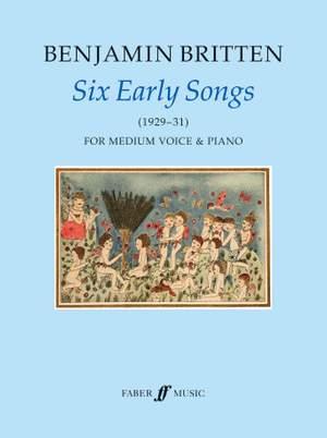 Benjamin Britten: Six Early Songs