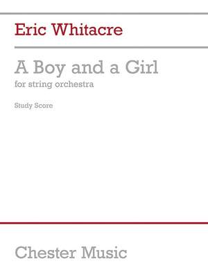 Eric Whitacre: A Boy And A Girl for String Orchestra (Full Score)