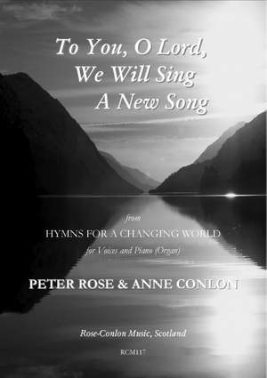 Rose: To You, O Lord, We Will Sing A New Song