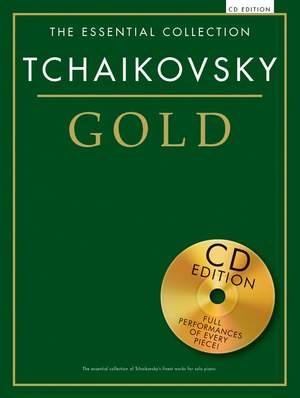 Pyotr Ilyich Tchaikovsky: The Essential Collection: Tchaikovsky Gold (CD Ed)