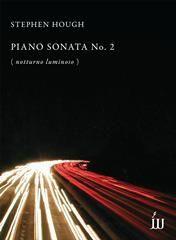 Stephen Hough: Piano Sonata No.2