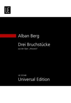 Berg, Alban: Three Fragments from Wozzeck op. 7