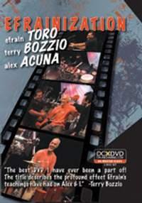 Efrainization: Efrain Toro, Terry Bozzio, and Alex Acuña