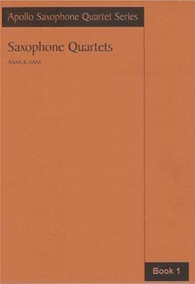 Apollo Saxophone Quartet Series: Saxophone Quartets Book 1