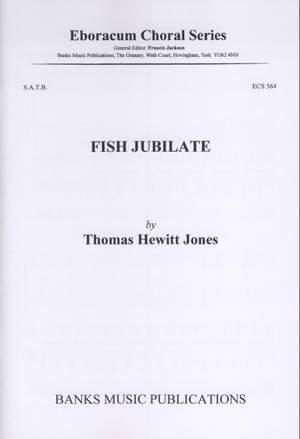 Hewitt Jones, Thomas: Fish Jubilate
