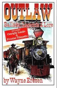 Wayne Erbsen: Outlaw Ballads Legends And Lore