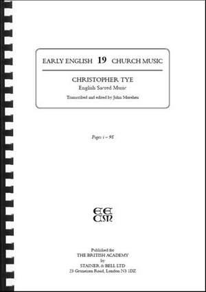 Tye, Christopher: English Sacred Music