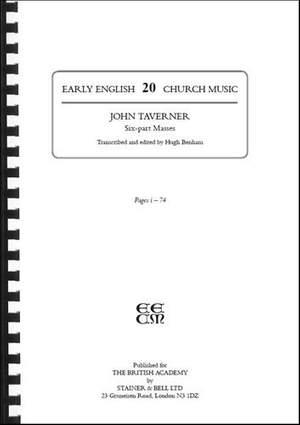 Taverner, John: Six-Part Masses