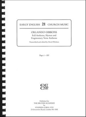 Gibbons, Orlando: Full Anthems, Hymns and Fragmentary Verse