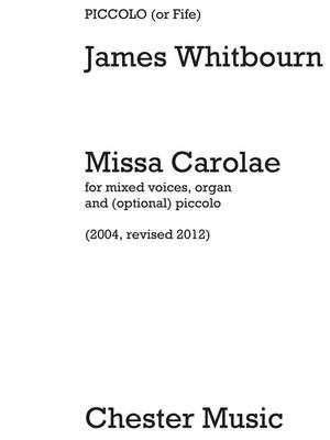 James Whitbourn: Missa Carolae (Revised 2012) - Piccolo Part