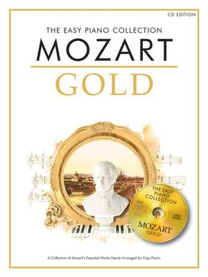 Wolfgang Amadeus Mozart: The Easy Piano Collection Mozart Gold (CD Edition)