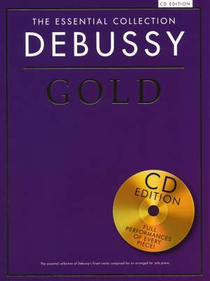 Claude Debussy: The Essential Collection - Debussy Gold