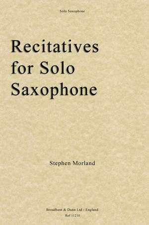 Morland, Stephen: Recitatives for Solo Saxophone