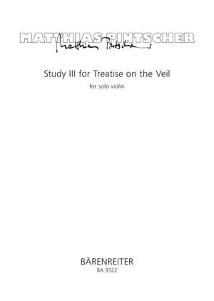 Pintscher, Matthias: Study III for Treatise on the Veil for Solo Violin