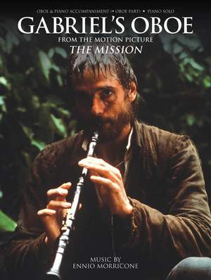 Ennio Morricone: Gabriel's Oboe from the Motion Picture The Mission
