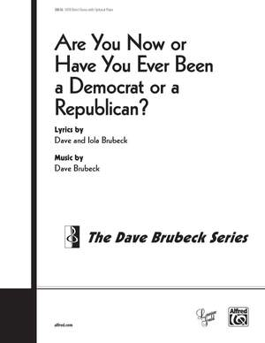 Dave Brubeck: Are You Now or Have You Ever Been a Democrat or a Republican? SATB Product Image