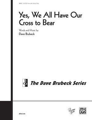 Dave Brubeck: Yes, We All Have Our Cross to Bear SSAATTBB Product Image
