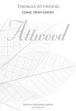 Thomas Attwood: Come, Holy Ghost