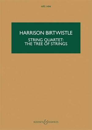 Birtwistle, Harrison: String Quartet: The Tree of Strings